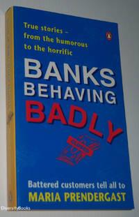 BANKS BEHAVING BADLY