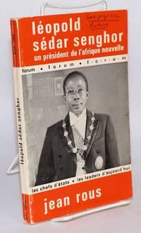 image of Léopold Sédar Senghor; la vie d'un président de l'afrique nouvelle