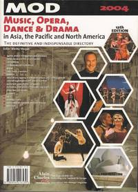 Music, Opera, Dance & Drama in Asia, the Pacific and North America 2004.  The Definitive and Indispensable Directory  MOD