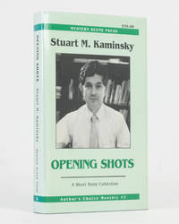 Opening Shots. A Short Story Collection