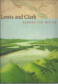 Lewis And Clark: Across the Divide by  Carolyn Gilman - First Edition  - 2003 - from Granada Bookstore  (Member IOBA) (SKU: 016031)