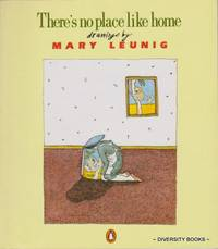 THERE'S NO PLACE LIKE HOME: Drawings By Mary Leunig