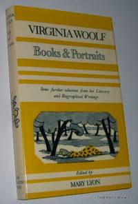 BOOKS AND PORTRAITS by  Virginia (Edited by Mary Lyon) Woolf - First Edition - 1977 - from Diversity Books and Biblio.com