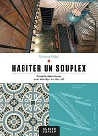 Habiter un souplex: Conseils et techniques pour aménager un sous-sol by Vidal Vincent - 2018 - from Livre Nomade (SKU: 55456)