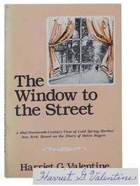 The Window to the Street: A Mid-Nineteenth-Century View of Cold Spring Harbor, New York, Based on the Diary of Helen Rogers