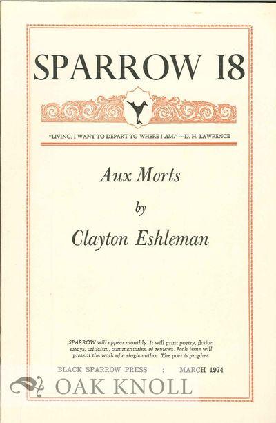 (Los Angeles, CA): Black Sparrow Press, 1974. self paper wrappers. Black Sparrow Press. 8vo. self pa...