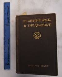 image of In Cheyne Walk and thereabout, containing short accounts of some ingenious people and famous places that were by the riverside at Chelsea