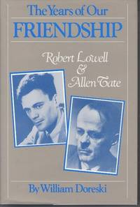 The Years of Our Friendship : Robert Lowell & Allen Tate