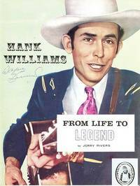 HANK WILLIAMS:  FROM LIFE TO LEGEND