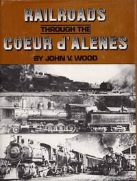 image of Railroads Through the Coeur d'Alenes