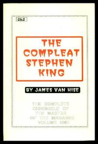 THE COMPLEAT STEPHEN KING - The Complete Chronicle of the Master of the Macabre - Volume One