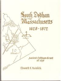 SOUTH DEDHAM MASSACHUSETTS 1628 - 1872