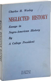 Neglected History. Essays in Negro-American History by A College President