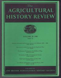 The Agricultural History Review Volume 28 1980 Part II: Alternate Husbandry and Permanent Pasture in the Midlands 1650-1800; Adjustments in Farming after the Napoleonic Wars etc