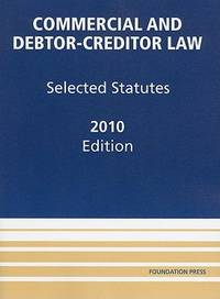 Commercial and Debtor-Creditor Law : Selected Statutes, 2010
