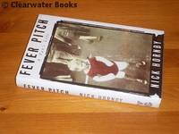 Fever Pitch. A Fan's Life. (INSCRIBED) by NICK HORNBY - Signed First Edition - 1992 - from Clearwater Books (SKU: ARC090310013)