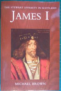James I (Stewart Dynasty in Scotland)