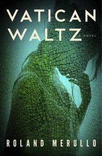 Vatican Waltz by Roland Merullo - Hardcover - 2013 - from ThriftBooks (SKU: G0307452956I2N00)