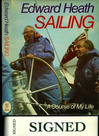 Sailing A Course of My Life [Signed] by  MBE (9 July 1916-17 July 2005) was a British Conservative politician who served as Prime Minister of the United Kingdom from 1970 to February 1974 and as Leader of the Conservative Party from 1965 to 197  KG - Hardcover - Signed - 1975 - from Little Stour Books PBFA and Biblio.co.uk
