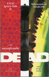 THE UNCOMFORTABLE DEAD (WHAT'S MISSING IS MISSING) A NOVEL BY FOUR HANDS ... Translation by...