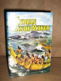 Indian Canoe-Maker by  Patricia Beatty - 1st Edition - 1960 - from Brass DolphinBooks and Biblio.com