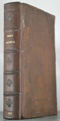 Romae Antiquae Description. A View of the Religion, Laws, Customs, Manners of the Ancient Romans...