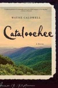 Cataloochee: A Novel by Wayne Caldwell - Hardcover - 2007-07-04 - from Books Express (SKU: 1400063434q)
