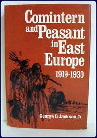 COMINTERN AND PEASANT IN EAST EUROPE, 1919-1930.