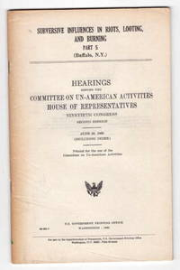 Subversive Influences in Riots, Looting and Burning Part 5: Buffalo, N.Y.: Hearings Before the Commitee on Un-American Activities House of Representatives Ninetieth Congress Second Session June 20, 1968