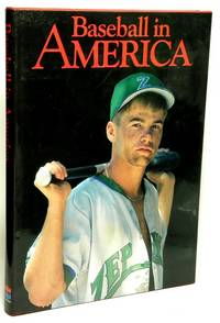 Baseball in America  From Sandlots to Stadiums, a Portrait of Our National  Passion by 50 of...