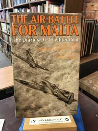 The Air Battle For Malta: The Daries of a Fighter Pilot