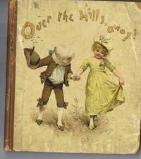 Over the Hills, Away! by Frederic E. Weatherly - Hardcover - circa 1890 - from The Austin Airplane Co. and Biblio.com