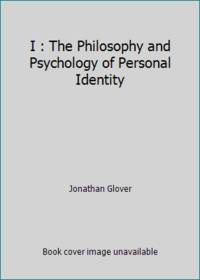 I : The Philosophy and Psychology of Personal Identity