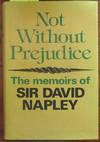Not Without Prejudice: The Memoirs of Sir David Napley