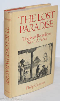 image of The lost paradise the Jesuit republic in South America