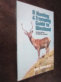A Hunting & Tramping Guide to Westland