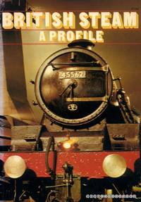 British Steam - a profile by  Patrick B Whitehouse - Paperback - 1976 - from Pendleburys - the bookshop in the hills (SKU: 166536)