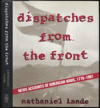image of Dispatches from the Front: News Accounts of American Wars, 1776-1991