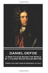 "image of Daniel Defoe - A New Voyage Round the World by a Course Never Sailed Before: ""Pride the first peer and president of hell"""