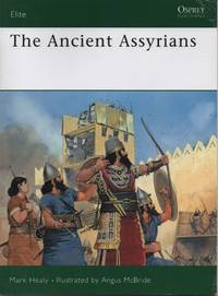 The Ancient Assyrians by Mark Healy - Paperback - January 30, 1992 - from O.L.D. Books and Biblio.com