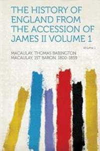 The History of England from the Accession of James II Volume 1