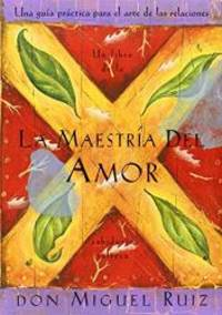 image of La Maestria del Amor: Una Guia Practica para el Arte de las Relaciones