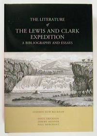 The Literature of the Lewis and Clark Expedition.  A Bibliography and Essays.