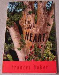 The Wooden Heart: A Contemporary Christian Romance by  Frances Baker - Paperback - No Edition Stated - 2010 - from Books of Paradise (SKU: R9242)