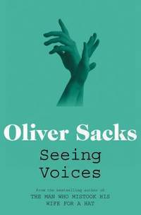 Seeing Voices: A Journey Into the World of the Deaf by  Oliver W Sacks - Paperback - 2011 - from ThriftBooks and Biblio.com