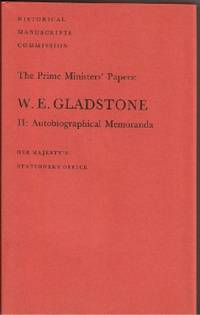W.E.Gladstone: Autobiographical Memoranda, 1832-45 v. 2 (Prime Ministers'  Papers) by Historical MSSCommission - Hardcover - 1973 - from The Old Bookshelf (SKU: 18255)