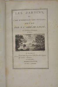 Les jardins, ou l'art d'embellir les paysages. Poème. 4e édition.