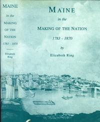 Maine in the Making of the Nation, 1783-1870