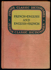 JUNIOR CLASSIC FRENCH DICTIONARY : French-English & English-French : Revised Edition (Junior Classics Series)