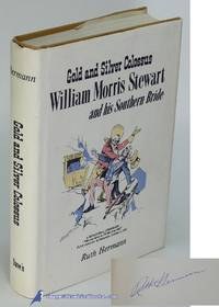 Gold and Silver Colossus: William Morris Stewart and His Southern Bride